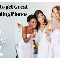 Top 10 Tips To Get Great Wedding Photos – Part Two – Getting Ready