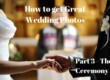 how to get great photos at your wedding ceremony