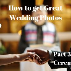 How To Get Great Wedding Photos – Part Three – The Ceremony