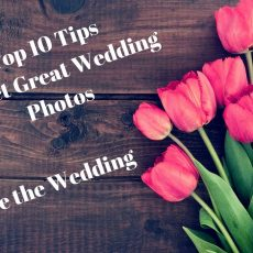 How To Get Great Wedding Photos – Part One – Before The Wedding Day