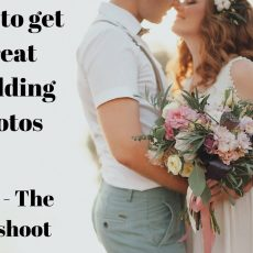 How to get Great Wedding Photos – Part 4 – The Photoshoot