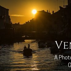 Venice – A Photographer's Guide
