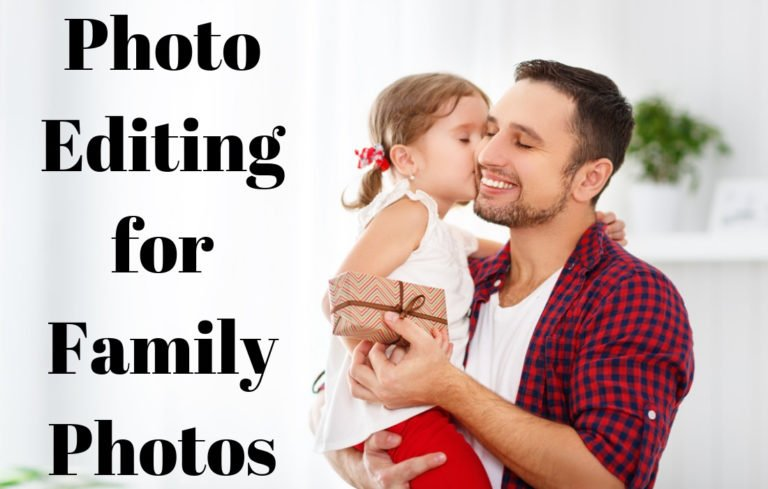 Photo Editing for Family Photos